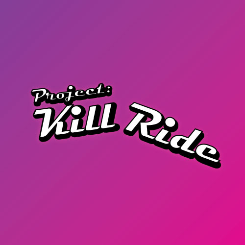 Post 1: Project Kill Ride Introduction